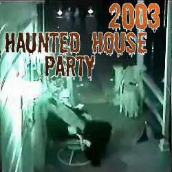 2003 Haunted House Party