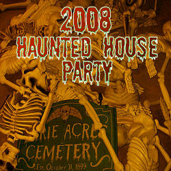 2008 Haunted House Party