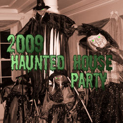 2009 Haunted House Party