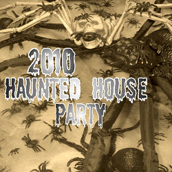 2010 Haunted House Party