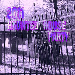 2011 Haunted House Party